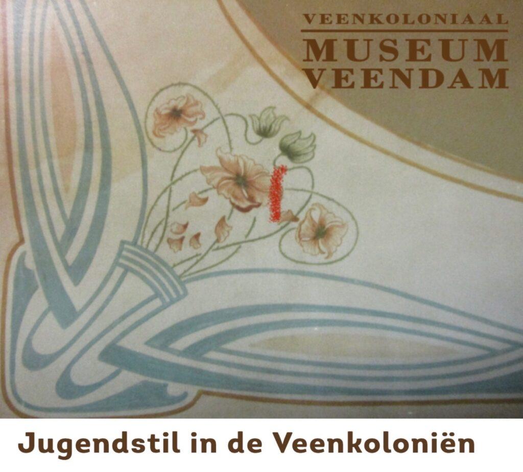 2022 Jugendstil tentoonstelling Veenkoloniaalmuseum